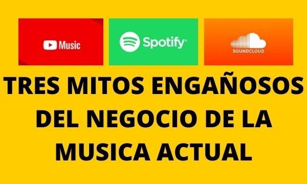 TRES MITOS ENGAÑOSOS DEL NEGOCIO DE LA MUSICA ACTUAL